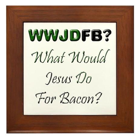 Jesus Bacon Framed Tile