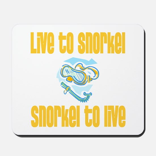 Live to Snorkel Mousepad