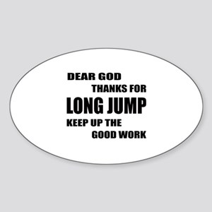 Dear god thanks for Long Jump Keep Sticker (Oval)