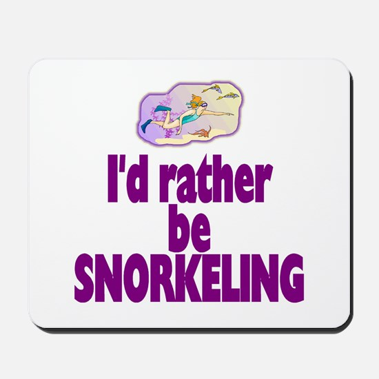I'd rather be snorkeling! Mousepad