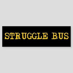 Struggle Bus Bumper Sticker