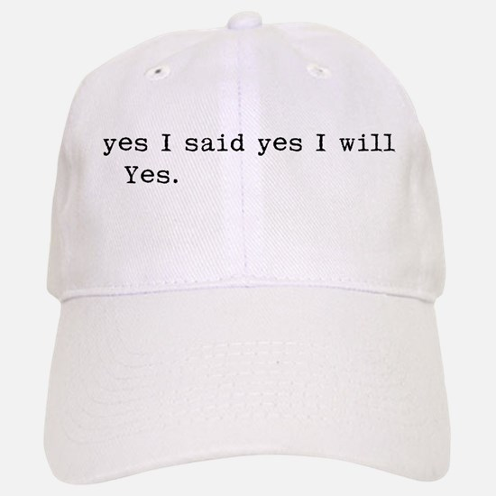 yes I will Baseball Baseball Cap