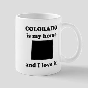 Colorado Is My Home And I Love It Mug