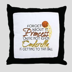 Not Even Cinderella - Basketball Throw Pillow