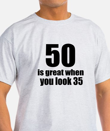 50 Is Great Birthday Designs T-Shirt