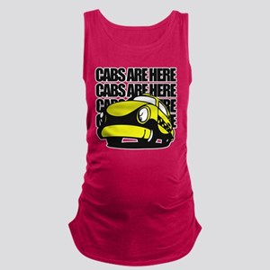 Cabs are here Maternity Tank Top