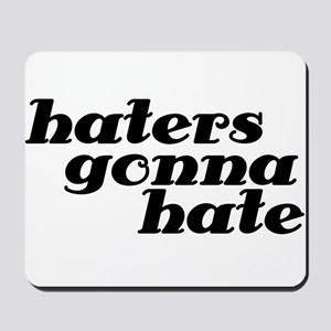haters gonna hate dark Mousepad