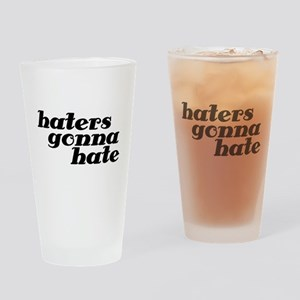 haters gonna hate dark Drinking Glass