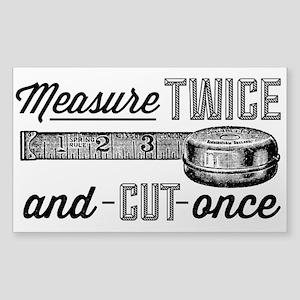 Measure Twice Sticker
