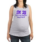 warnedabout2 Maternity Tank Top