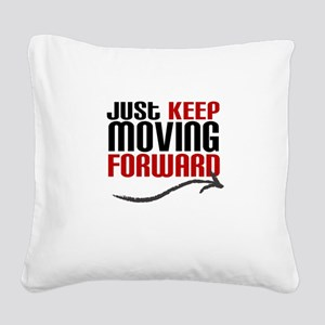 Just Keep Moving Forward Square Canvas Pillow