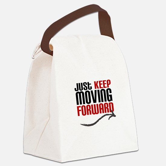 Just Keep Moving Forward Canvas Lunch Bag