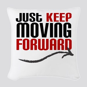 Just Keep Moving Forward Woven Throw Pillow