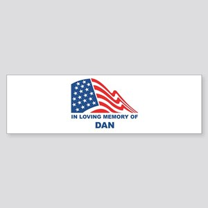 Loving Memory of Dan Bumper Sticker