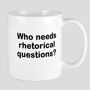 Rhetorical Questions Mug