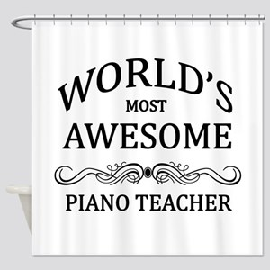 World's Most Awesome Piano Teacher Shower Curtain