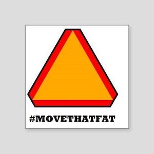 "#MOVETHATFAT Square Sticker 3"" x 3"""