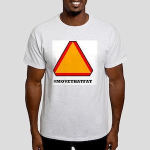 #MOVETHATFAT Light T-Shirt