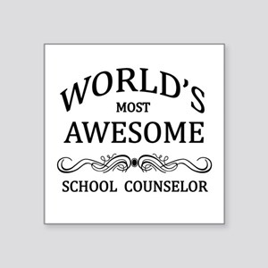 World's Most Awesome School Counselor Square Stick