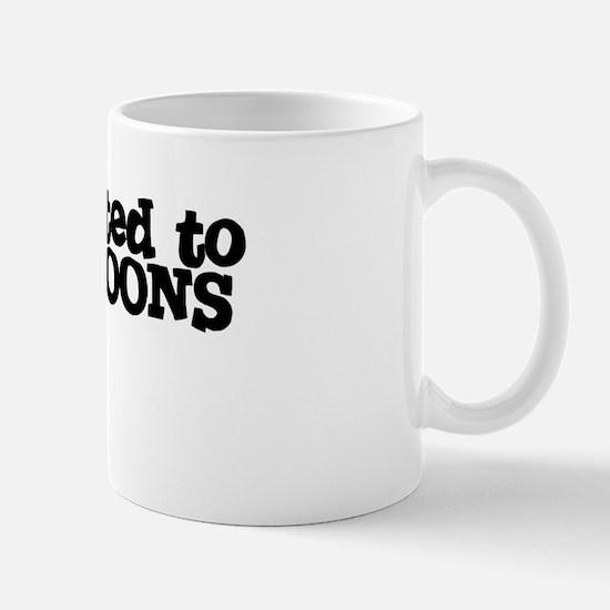 I'm Addicted to RUSTY SPOONS Mug