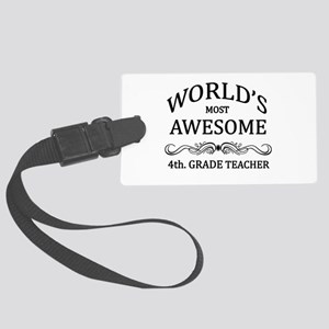 World's Most Awesome 4th. Grade Teacher Large Lugg