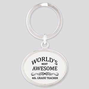 World's Most Awesome 4th. Grade Teacher Oval Keych