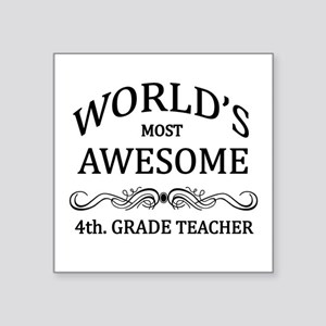 World's Most Awesome 4th. Grade Teacher Square Sti
