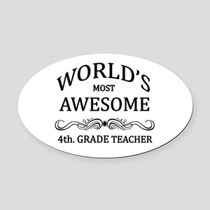 World's Most Awesome 4th. Grade Teacher Oval Car M