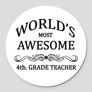 World's Most Awesome 4th. Grade Teacher Round Car