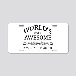 World's Most Awesome 4th. Grade Teacher Aluminum L