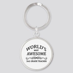 World's Most Awesome 3rd. Grade Teacher Round Keyc