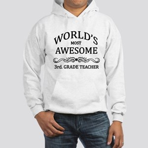 World's Most Awesome 3rd. Grade Teacher Hooded Swe