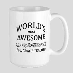 World's Most Awesome 3rd. Grade Teacher Large Mug
