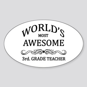 World's Most Awesome 3rd. Grade Teacher Sticker (O
