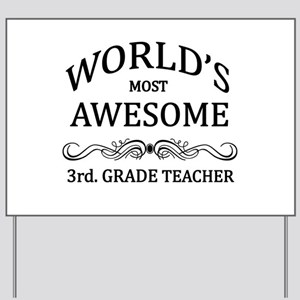 World's Most Awesome 3rd. Grade Teacher Yard Sign
