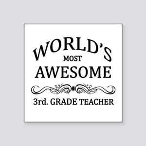 World's Most Awesome 3rd. Grade Teacher Square Sti