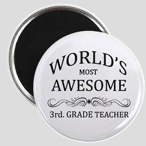 World's Most Awesome 3rd. Grade Teacher Magnet