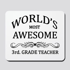 World's Most Awesome 3rd. Grade Teacher Mousepad