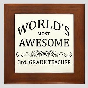 World's Most Awesome 3rd. Grade Teacher Framed Til