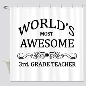 World's Most Awesome 3rd. Grade Teacher Shower Cur