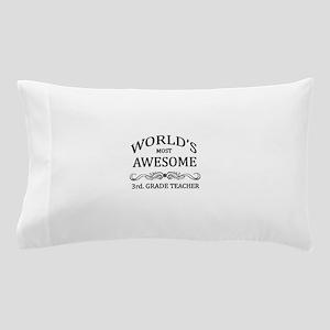 World's Most Awesome 3rd. Grade Teacher Pillow Cas