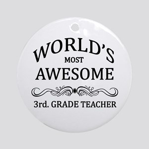 World's Most Awesome 3rd. Grade Teacher Ornament (