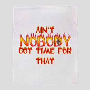 Ain't Nobody Got Time Sweet Brown Throw Blanket