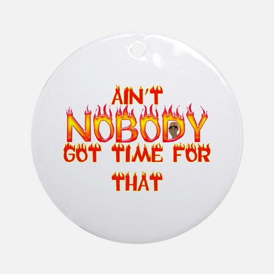 Ain't Nobody Got Time Sweet Brown Ornament (Round)