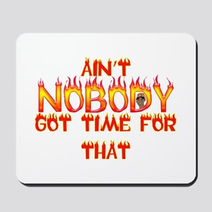 Ain't Nobody Got Time Sweet Brown Mousepad