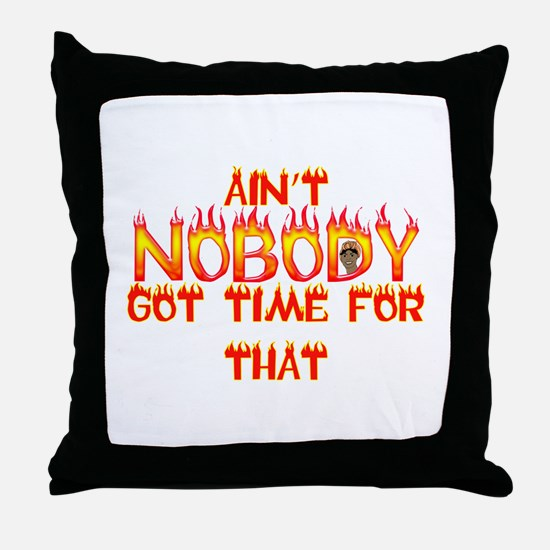 Ain't Nobody Got Time Sweet Brown Throw Pillow
