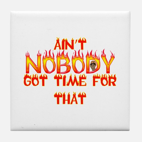 Ain't Nobody Got Time Sweet Brown Tile Coaster
