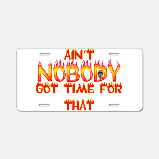 Ain't Nobody Got Time Sweet Brown Aluminum License