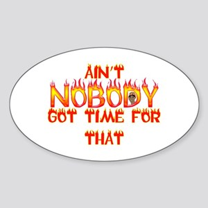 Ain't Nobody Got Time Sweet Brown Sticker (Oval)