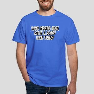 Who Needs Hair? Dark T-Shirt
